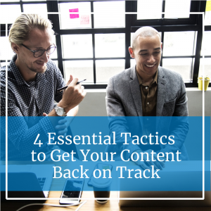 """Two smiling gentlemen looking at laptop screen with caption """"4 Essential Tactics to Get Your Content Back on Track"""""""