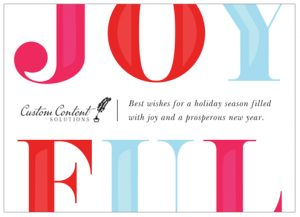 holiday card that says Joyful with Custom Content Solutions Logo